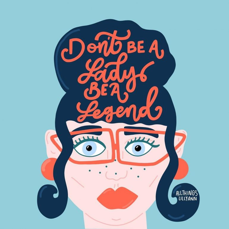 Don't be a Lady be a Legend