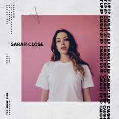 Sarah Close – Caught Up Lyrics
