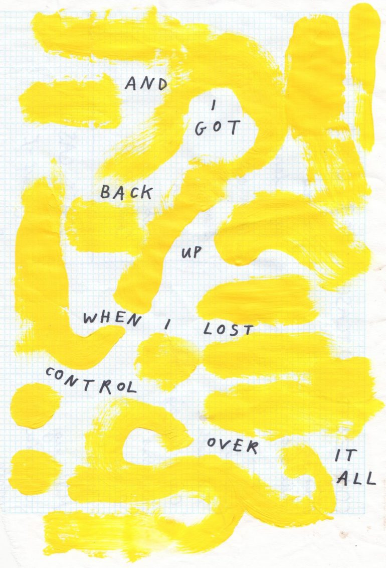 And i Got Back up When i Lost Control Over it all