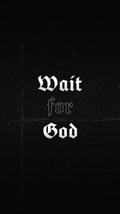 Wait For God