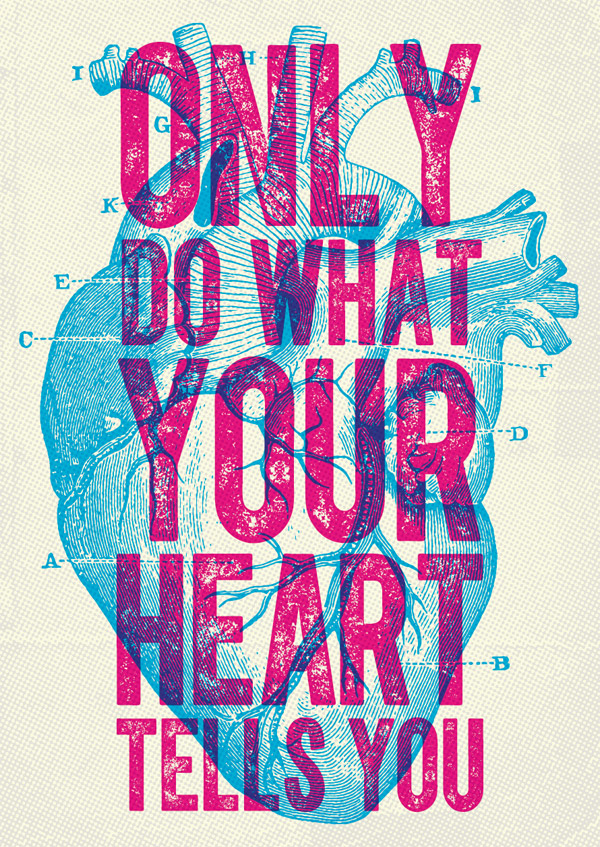 Only Do What Your Heart Tells You