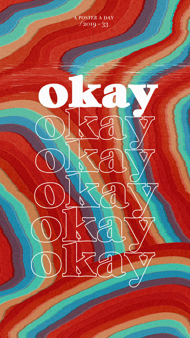 OKAY – Poster a Day 33 / 2019