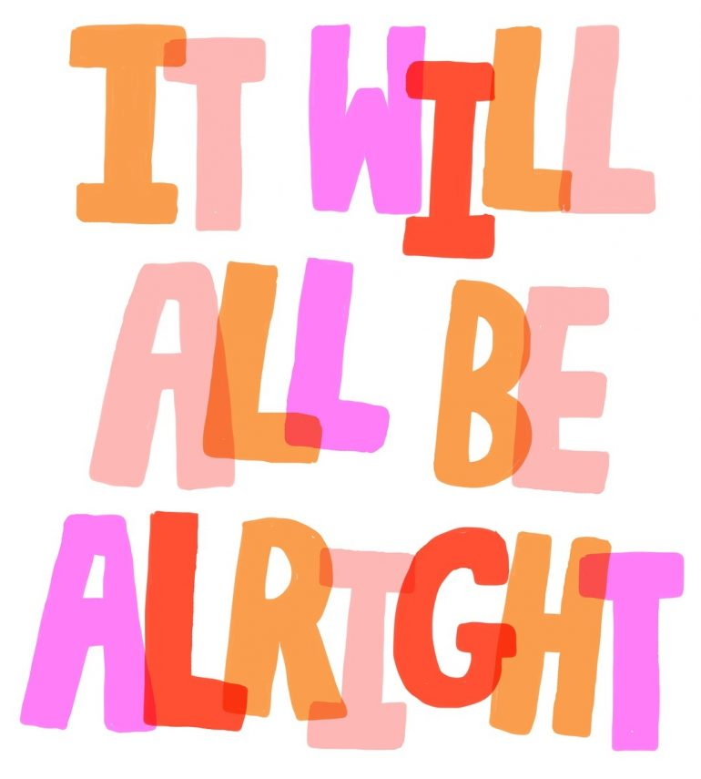 IT Will All Be Alright