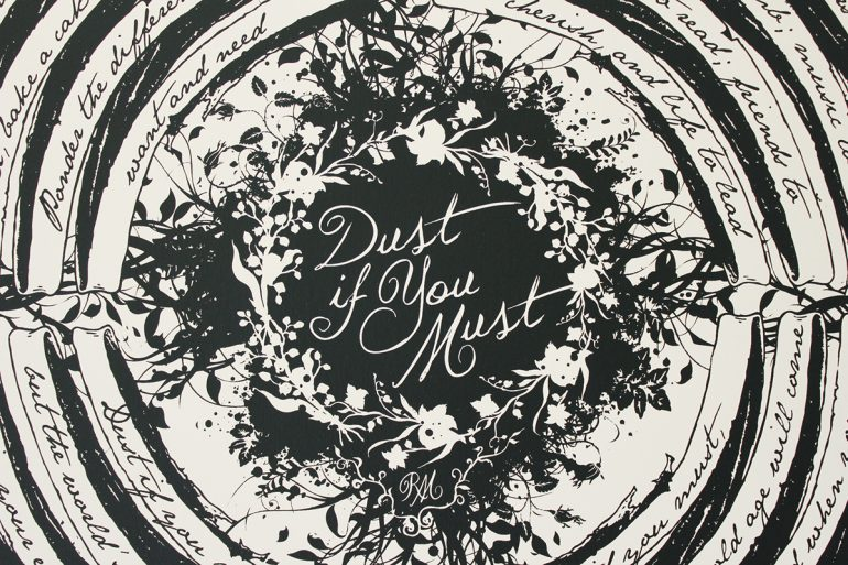 Dust if you must – limited edition screen print