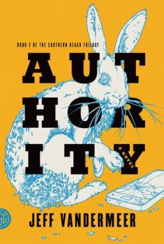 Authority (Southern Reach Trilogy #2) by Jeff VanderMeer, Paperback