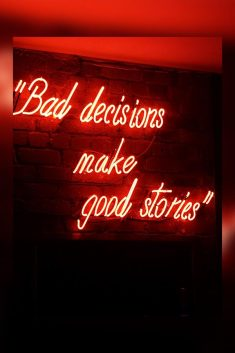 Bad Decision Make Good Story