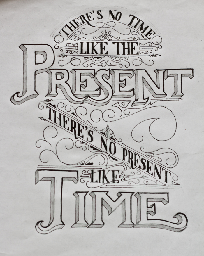 No time like the present – lettering sketch