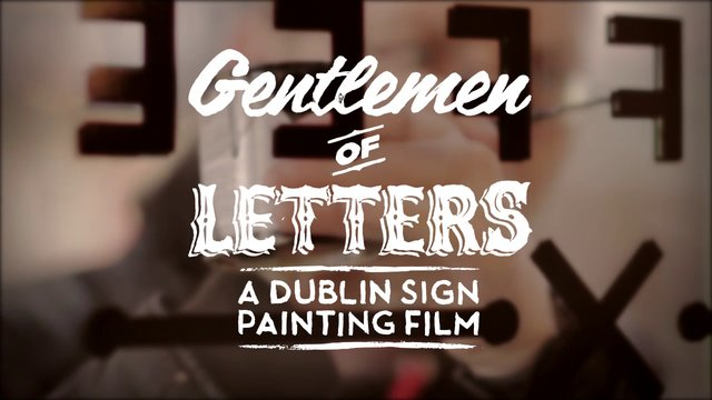 Gentlemen of Letters – A Dublin Sign Painting Film on Vimeo
