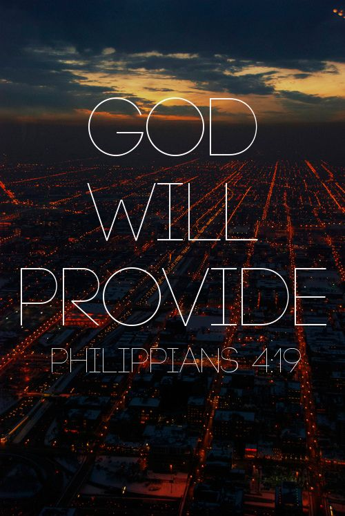 """God shall supply all your need according to His riches in glory by Christ Jesus"" (Philippians  ..."