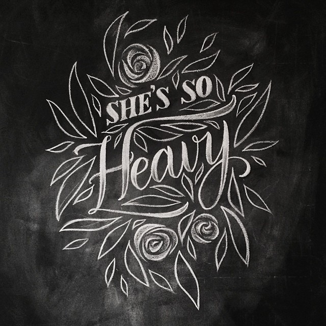 She's so Heavy | Hand Lettering