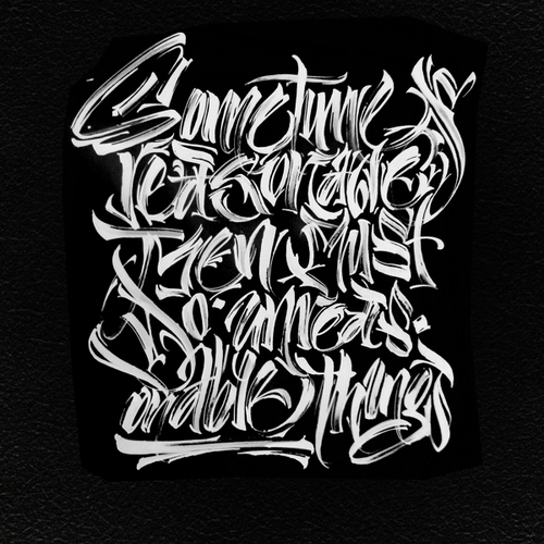 Sometimes reasonable Men must – Typography, Hand lettering