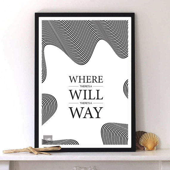 Where there's a will there's a way with Motivating & inspiring typography print  ...