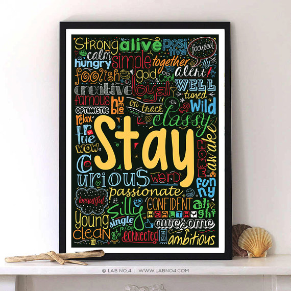 Stay the way your heart tell you to…. a very realistic quote with fun poster by Lab No. 4