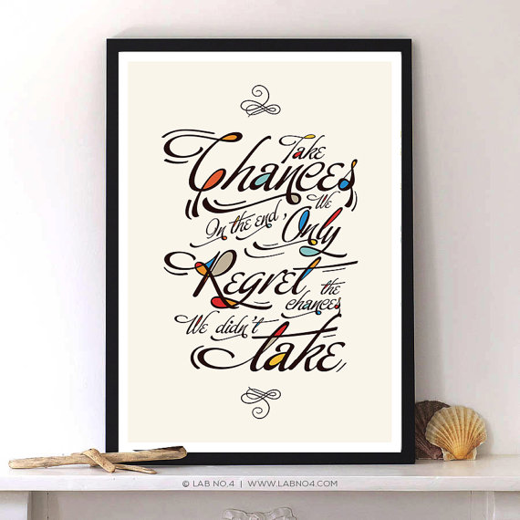 Inspirational Quote on Chances and Regrets,designed with the art of Calligraphy by Lab No. 4