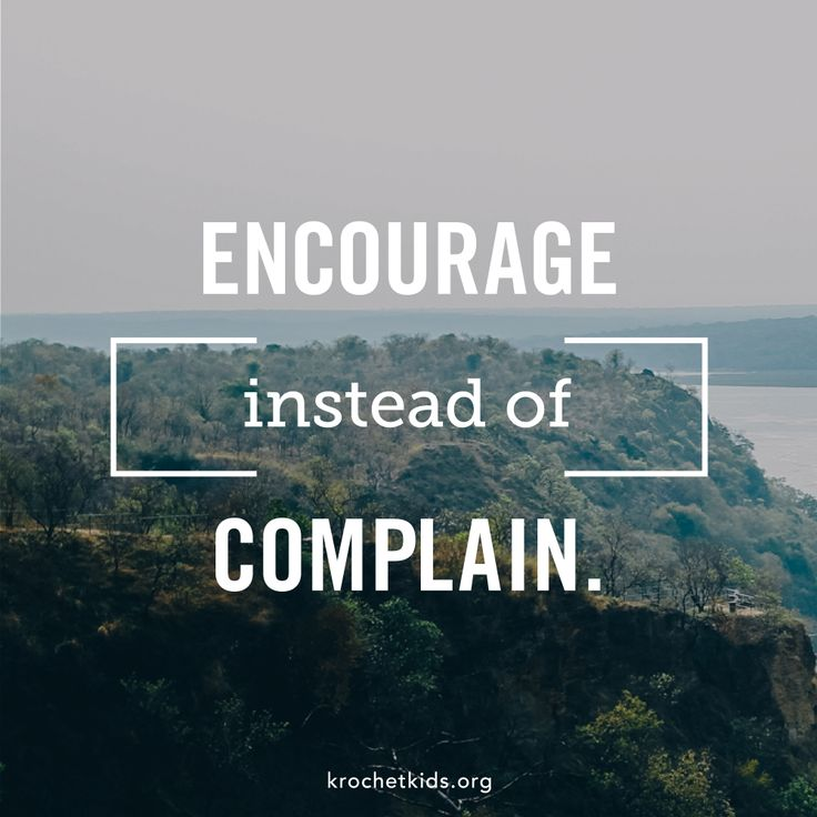 Encourage instead of complaining | Quotes – Inspirational