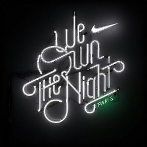 Neon signage for Nike's We Own The Night 10k Women's marathon.