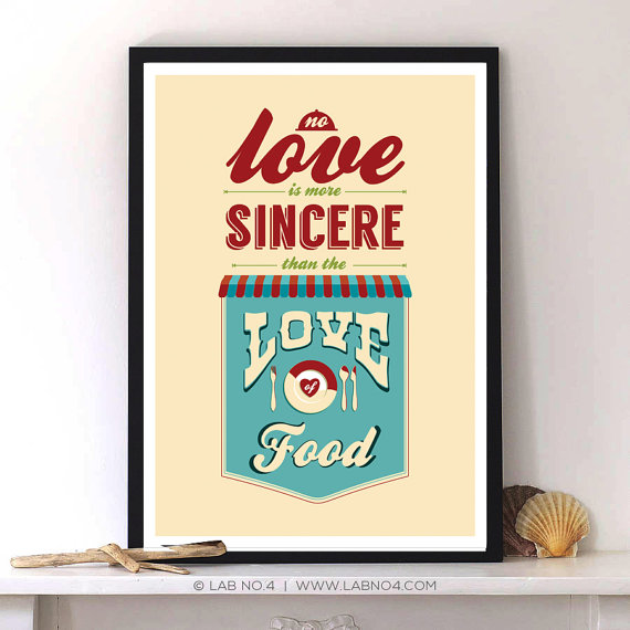 No love is more sincere than the Love of food,an interesting typography poster by Lab No. 4