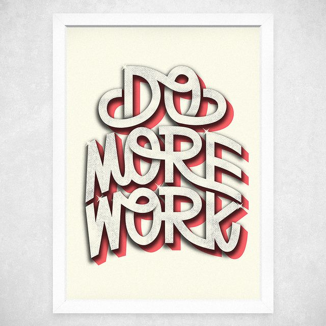 Do More Work