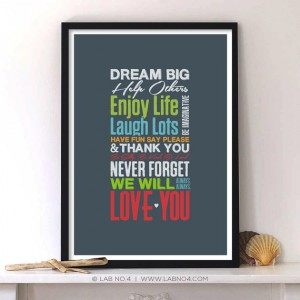 """Dream Big Help others Enjoy Life Laugh Lots be imaginative Have fun say please & Than ..."