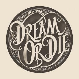 Dream or Die