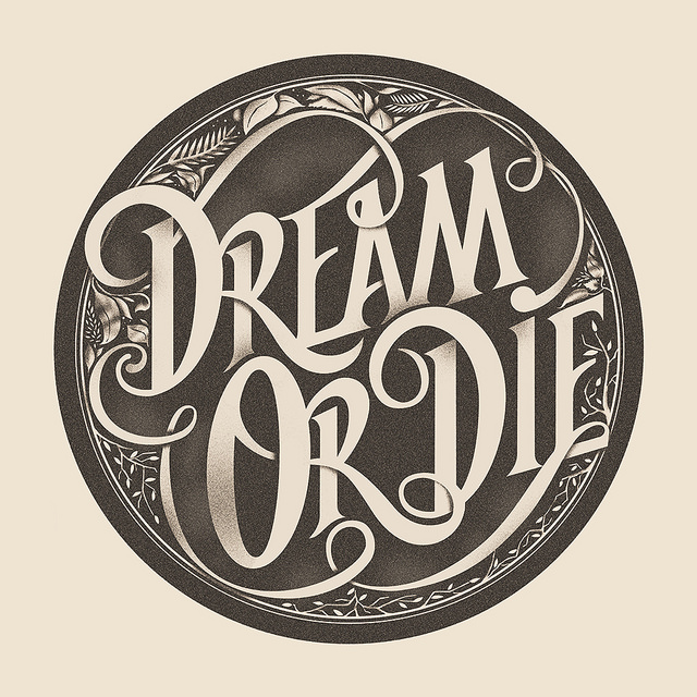 Dream or Die