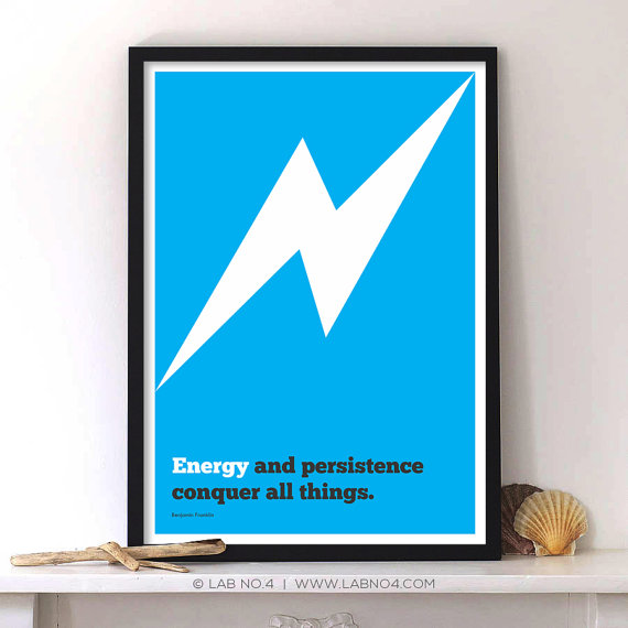 Energy and persistence conquer all things by Benjamin.Corporate startup quote poster,Lab No. 4