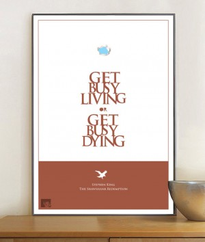 """Get Busy Living or Get Busy Dying."" – Shawshank Redemption an inspiring poste ..."