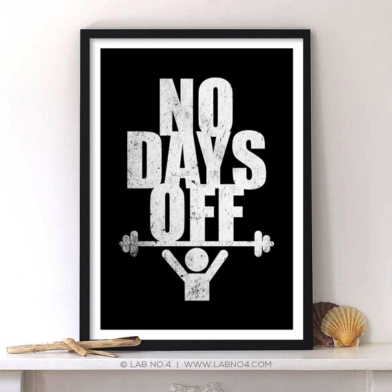 No days Off  Daily Gym Fitness Quotes Typography by Lab No. 4