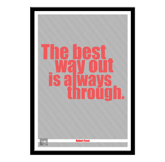 The best way out is always through by Robert Frost motivational Life quote poster,Lab No. 4
