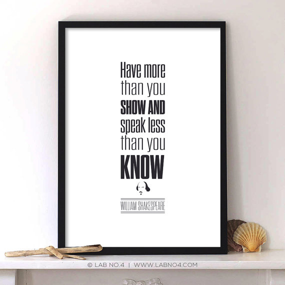 Speak less than you know William Shakespeare by Lab No. 4