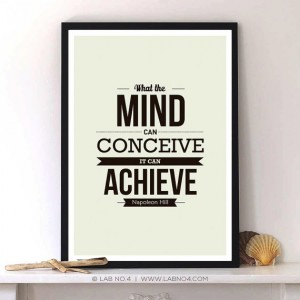 What the mind can conceive it can achieve by Napoleon Hill motivating Life quote,Lab No. 4