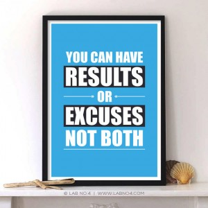 You can have results or excuses not both,motivating  Gym quote by Lab No. 4