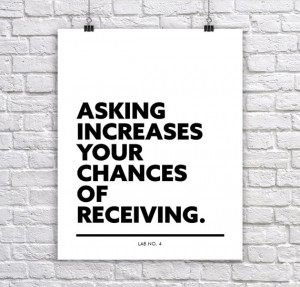 Asking Increases your chances of Receiving A CorporateTypographic Short Quote by Lab No. 4