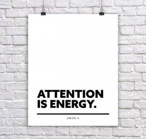 Attention is Energy A Motivational Positive Corporate Short Quote Poster by Lab No. 4
