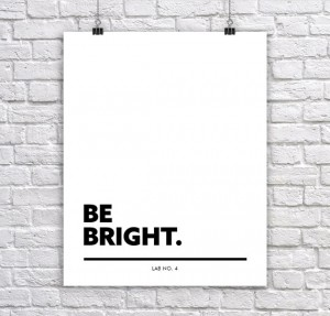 Be Bright  Business Motivating Corporate Short Quote by Lab No. 4