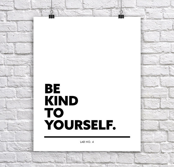 Be Kind to Yourself Typographic Corporate Short Quote Poster by Lab No. 4