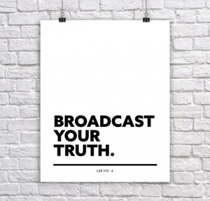 Broadcast your Truth   An Inspirational Typography, Corporate Short Quote by Lab No. 4