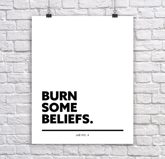 Burn Some Beliefs A Motivational Corporate Short Typography Quote Poster by Lab No. 4
