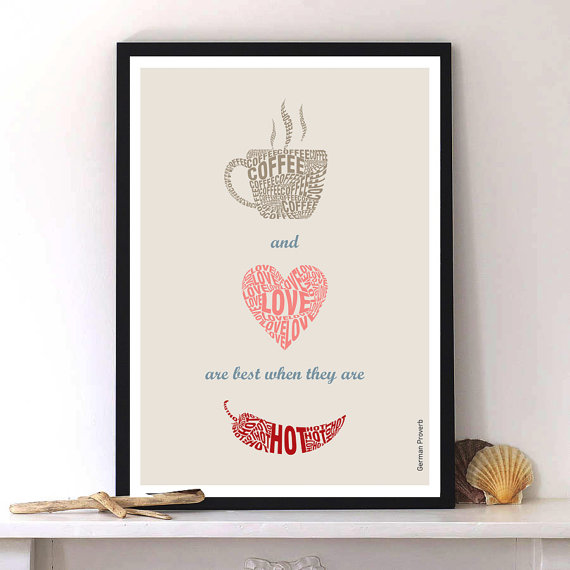 Coffee & Love are best when they are served Hot.A coffee quote with Typographic print Modern ...