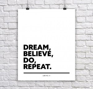 Dream Believe do Repeat   Motivational Corporate Short Quote Poster by Lab No. 4