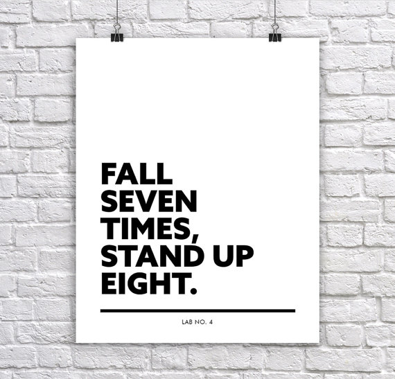 Fall seven times Stand up eight Corporate Short Wisdom Quote Poster by Lab No. 4