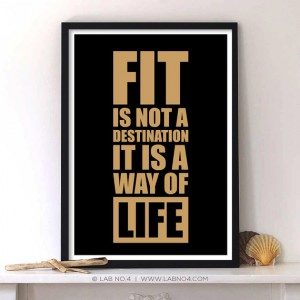 Fit is not a destination, it is a way of life  A Motivating Gym Quote Poster by Lab No. 4