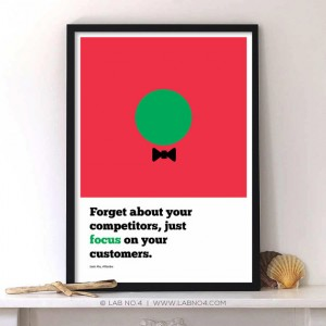 Forget about your competitors Just focus on your customers.A motivating corporate startup quote ...