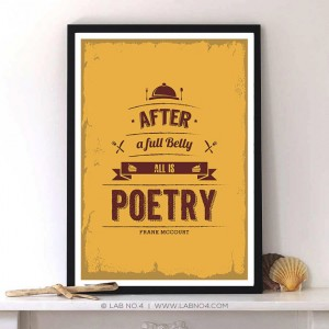 After a Full belly all is poetry by Frank McCourt.A Kitchen Quote with modern typography art by  ...
