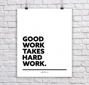 Good Work Takes Hard Work   A motivating Corporate Short Business Quote Poster by Lab No. 4