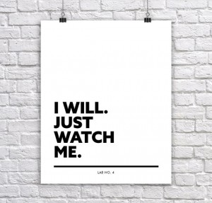 I Will Just Watch Me   An Inspiring Corporate Short Quote Poster by Lab No. 4