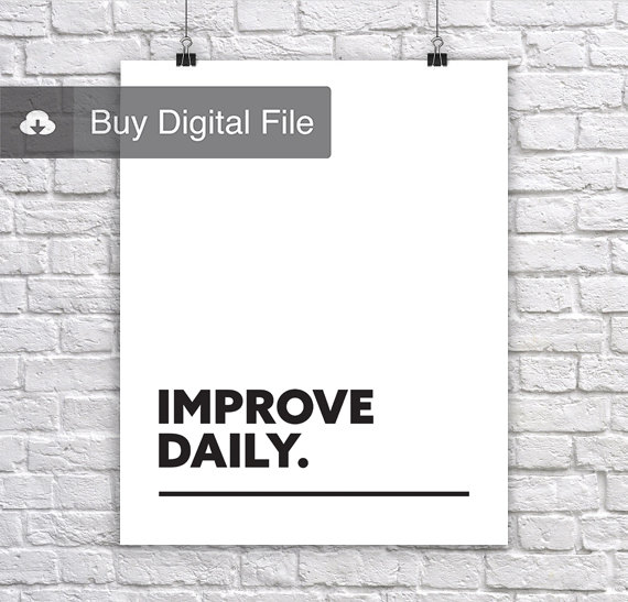 Improve Daily Inspirational & Motivating Corporate Short Quote Poster by Lab No. 4