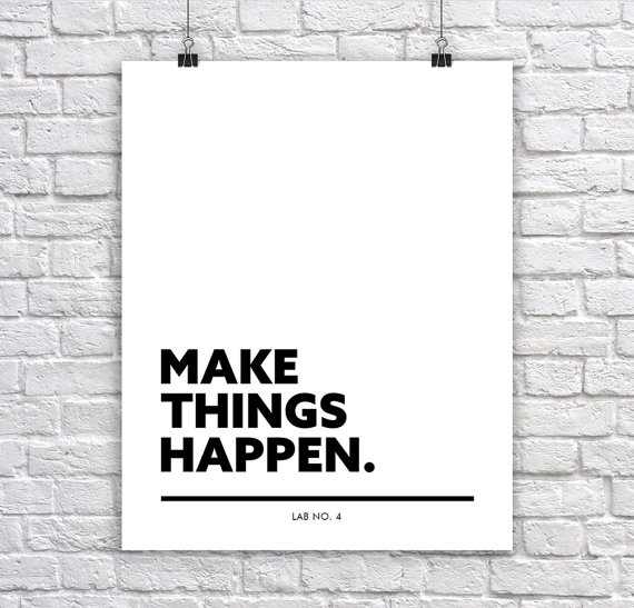 Make Things Happen  A Modern Typography, Corporate Short Quote Poster by Lab No. 4