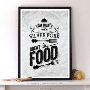 You Don't need a silver fork to eat great food by Paul Prudhomme .A kitchen quote with Typ ...