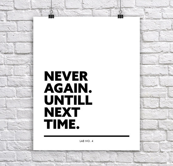 Never Again until next Time A Typographic Corporate Short Quote poster by Lab No. 4
